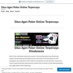 Situs Agen Poker Online Terpercaya – Situs Agen Poker Online Terpercaya