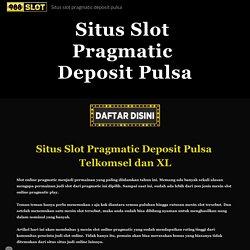 Situs slot pragmatic deposit pulsa