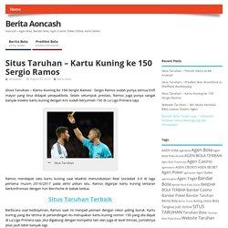 Situs Taruhan - Kartu Kuning ke 150 Sergio Ramos