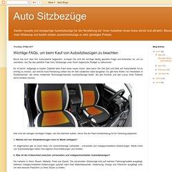 Auto Sitzbezüge: Wichtige FAQs, um beim Kauf von Autositzbezügen zu beachten