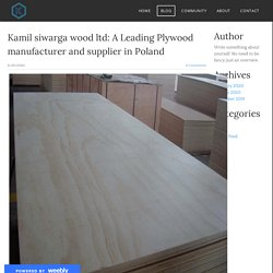 Kamil siwarga wood ltd: A Leading Plywood manufacturer and supplier in Poland