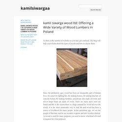 kamil siwarga wood ltd: Offering a Wide Variety of Wood Lumbers in Poland