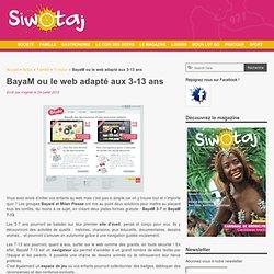BayaM ou le web adapté aux 3-13 ans - Magazine Siwotaj Siwotaj, un cocktail d'infos 100% détente