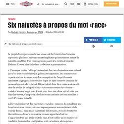 Six naïvetés à propos du mot «race»
