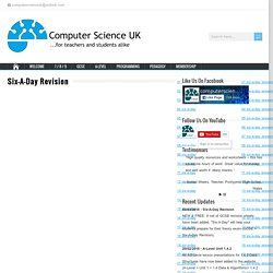 Six-A-Day Revision – ComputerScienceUK