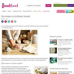 Six steps to brilliant bread