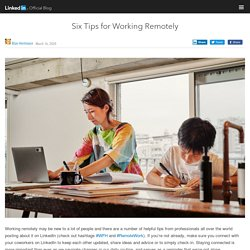 Six Tips for Working Remotely