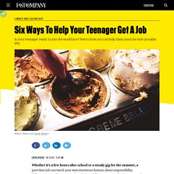 Six Ways To Help Your Teenager Get A Job