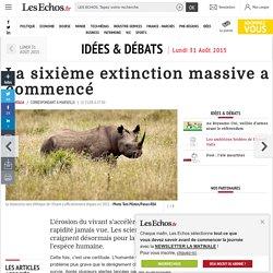 La sixième extinction massive a commencé, Idées & Débats