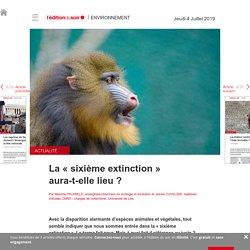 La «sixième extinction» aura-t-elle lieu? - Edition du soir Ouest France - 04/07/2019