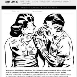 Sixo Santos: de Sailor zizi à tatoueur