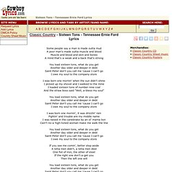 Classic Country * Sixteen Tons - Tennessee Ernie Ford Lyrics