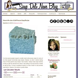 How to Re-size a Cold Process Soap Recipe