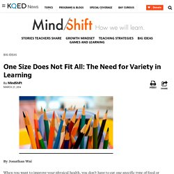 One Size Does Not Fit All: The Need for Variety in Learning