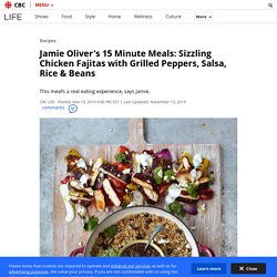 Jamie Oliver's 15 Minute Meals: Sizzling Chicken Fajitas with Grilled Peppers, Salsa, Rice & Beans