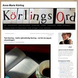 Tyst läsning – hellre självständig läsning – så här ser jag på utvecklingen!