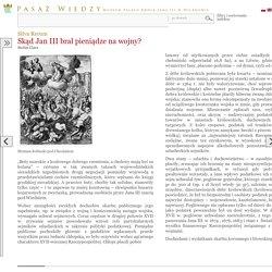 Skąd Jan III brał pieniądze na wojny?