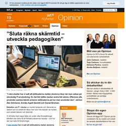 """Sluta räkna skärmtid – utveckla pedagogiken"" - Opinion"