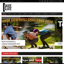 Welcome to Skate[Slate] - your leading news authority for all things Longboarding