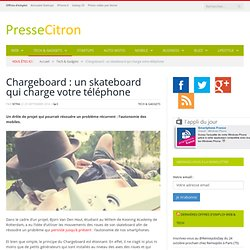 Un skateboard qui charge aussi votre smartphone