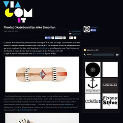 Flowlab Skateboard by Mike Simonian « « ViaComIT ViaComIT