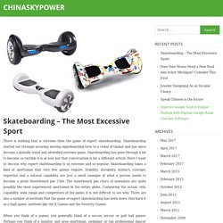 Skateboarding – The Most Excessive Sport – chinaskypower