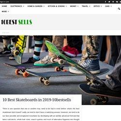 Top10 Best Skateboards in 2019-10bestsells