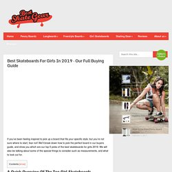 Skateboards For Girls - Our List Of The Top 5 Skateboards In 2019