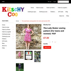 The Lady Skater sewing pattern (for teens and women)- PDF – Kitschy Coo
