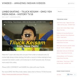 Limbo Skating – Tiluck Keisam – OMG! Yeh Mera India – HISTORY TV18 – vINDeo – Amazing Indian Videos