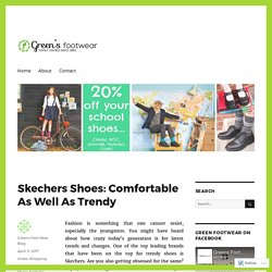 Skechers Shoes: Comfortable As Well As Trendy