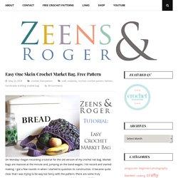 Easy One Skein Crochet Market Bag. Free Pattern – Zeens and Roger