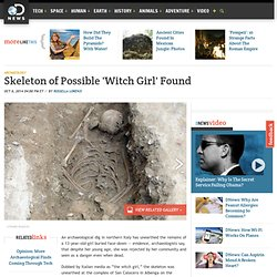 Skeleton of Possible 'Witch Girl' Found