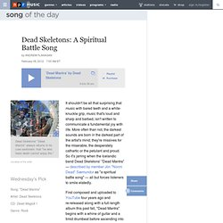 Dead Skeletons: A Spiritual Battle Song : NPR