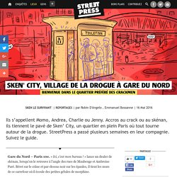 Sken' City, village de la drogue à Gare du Nord