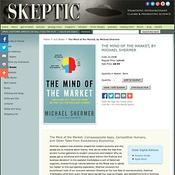 Shop Skeptic: The Mind of the Market, by Michael Shermer