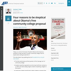 Four reasons to be skeptical about Obama's free community college proposal » AEI
