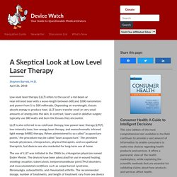 A Skeptical Look at Low Level Laser Therapy