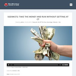 SGEM#272: Take the Money and Run without Getting at CT