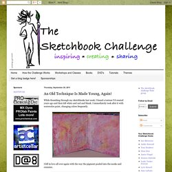 The Sketchbook Challenge: An Old Technique Is Made Young, Again!