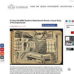 21-Year Old WWII Soldier's Sketchbooks Reveal a Visual Diary of His Experiences