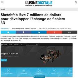 Sketchfab lève 7 millions de dollars pour développer l'échange de fichiers 3D