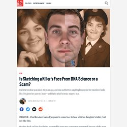 Is Sketching a Killer's Face From DNA Science or a Scam?