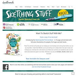 Sketching Stuff Podcast – Stories Sketched From Life ~ Doodlewash®