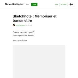 Sketchnote : Mémoriser et transmettre - Marine Bantignies - Medium