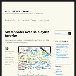 Sketchnoter avec sa playlist favorite - POSITIVE SKETCHING