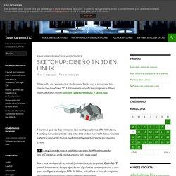 SKETCHUP: Diseño en 3D en Linux