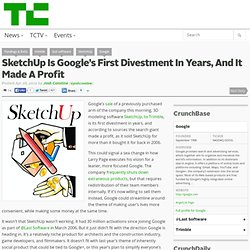 SketchUp Is Google's First Divestment Ever, And It Made A Profit