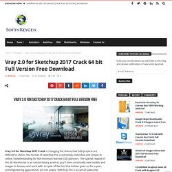 Vray 2.0 for Sketchup 2017 Crack 64 bit Full Version Free Download