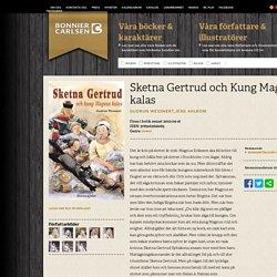 Sketna Gertrud och Kung Magnus kalas - Bonnier Carlsen Förlag